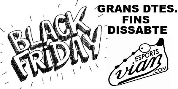 BLACK FRIDAY EN ESPORTS VIAN, GRANDES DTOS. TODA LA SEMANA.